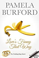 Love's Funny That Way: The Wedding Ring Series, Book 1