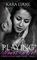 Playing Heart to Get (Tryst of Fate #1)