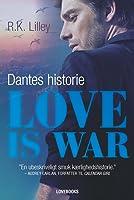 Love is war – Dantes historie (Love is War, #2)