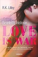Love is war – Scarletts historie (Love is War, #1)