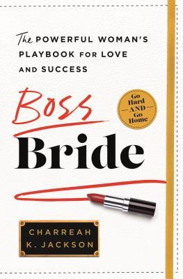 Boss Bride The Powerful Woman's Playbook for Love and Success