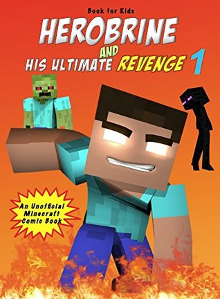 Book for kids: Herobrine And His Ultimate Revenge 1: An Unofficial Minecraft Comic Book (Herobrine Comics)