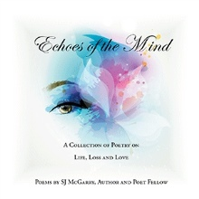 Echoes of the Mind: A Collection of Poetry on Life, Loss and Love