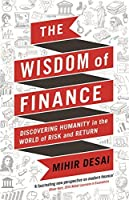 The Wisdom of Finance: Discovering Humanity in the World of Risk and Return