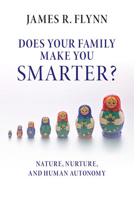 Does Your Family Make You Smarter Nature, Nurture, and Human Autonomy