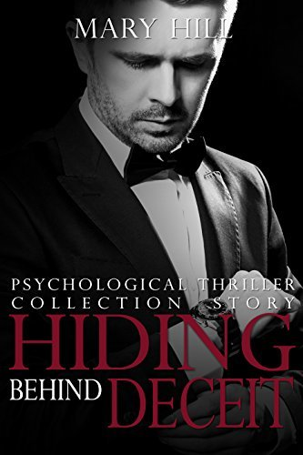 Hiding behind Deceit  by  Mary Hill