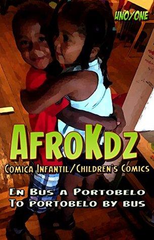 AfroKdz: To Portobelo by Bus/En Bus a Portobelo: Children's Comics/Comica Infantil Gibran Freilla Williams, Janvieve Williams Comrie