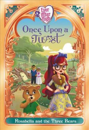 Ever After High: Once Upon a Twist: Rosabella and the Three Bears