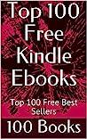 Top 100 Free Kindle Ebooks: Top 100 Free Best Sellers