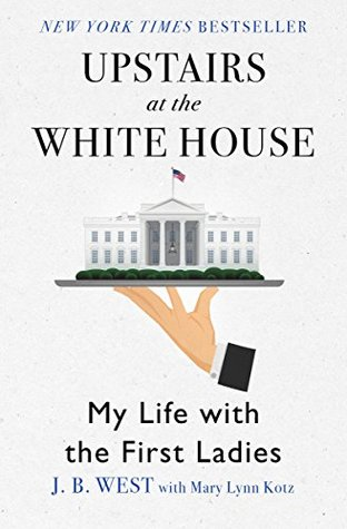 """Upstairs at the White House: My Life with the First Ladies"""""""