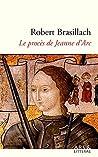 Le procès de Jeanne d'Arc by Robert Brasillach