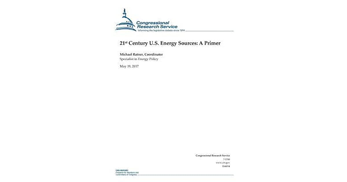 Us Energy Sources >> 21st Century U S Energy Sources A Primer By Michael Ratner