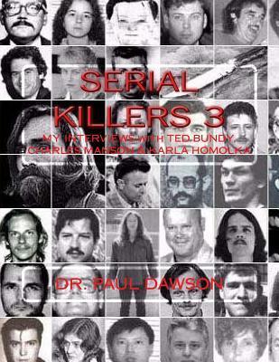 Serial Killers 3: My Interviews with Ted Bundy, Charles Manson & Karla Homolka