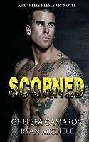 Scorned (Ruthless Rebels MC, #2)