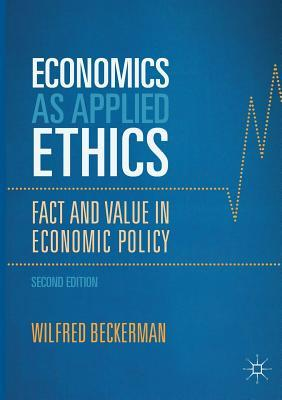 Economics as Applied Ethics Fact and Value in Economic Policy