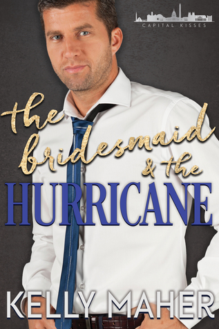 The Bridesmaid and the Hurricane (Capital Kisses, #2)