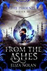 From the Ashes (The Phoenix, #2)