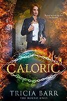 Caloric (The Bound Ones, #1)