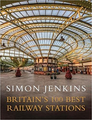 Britain's 100 Best Railway Stat - Simon Jenkins
