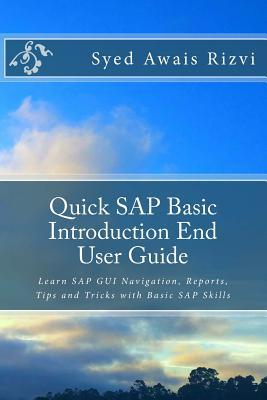 Quick SAP Basic Introduction End User Guide: Learn SAP GUI