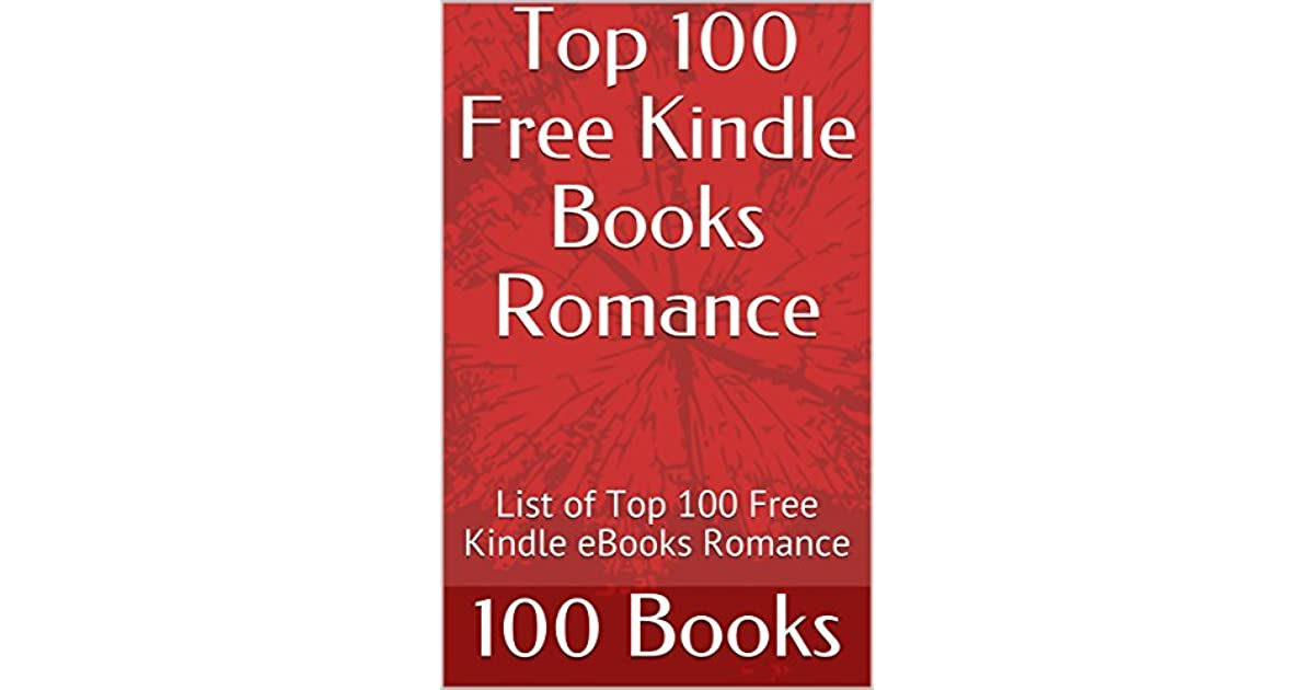 Top 100 Free Kindle Books Romance: List of Top 100 Free