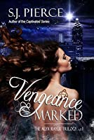 Vengeance Marked (The Alyx Rayer Trilogy, #1)