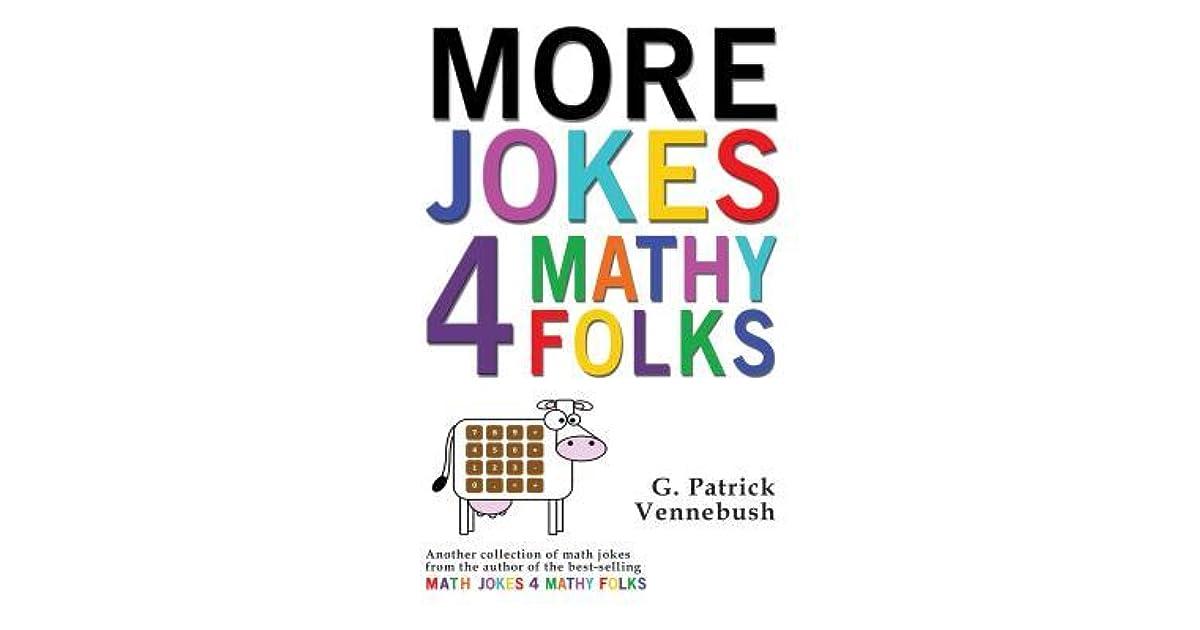 More Jokes 4 Mathy Folks By G Patrick Vennebush