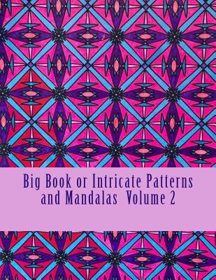 Big Book or Intricate Patterns and Mandalas Vol 2 Ceecee Rudd