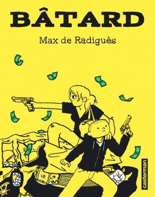 portada de la novela gráfica policiaca Bastardo, de Máx de Radigès