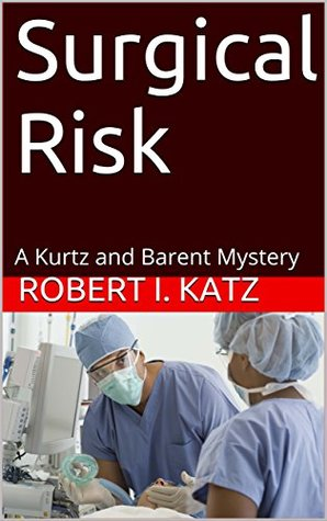 Surgical Risk: A Kurtz and Barent Mystery