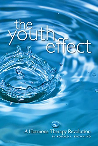The Youth Effect : A Hormone Therapy Revolution  by  Ronald L Brown MD