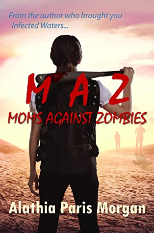 Moms Against Zombies by Alathia Paris Morgan