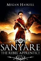 The Rebel Apprentice (Sanyare Chronicles, #3)