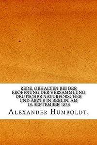 Rede, Gehalten Bei Der Eroffnung Der Versammlung Deutscher Naturforscher Und Arzte in Berlin, Am 18. September 1828