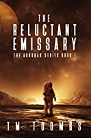 The Reluctant Emissary (The Annunak Series #1)