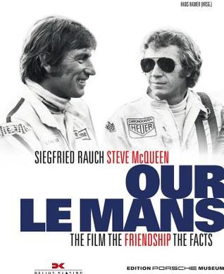 Unseen Le Mans: The Movie - The Friendship - The Facts