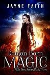 Demon Born Magic (Ella Grey, #3)