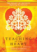 The Heart of Infinity: Exploring the Universe (The Teaching of the Heart, Book 4)