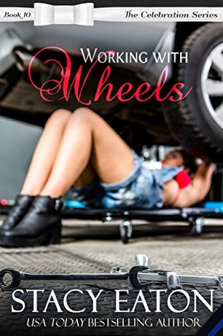 Working with Wheels (The Celebration Series Book 10)