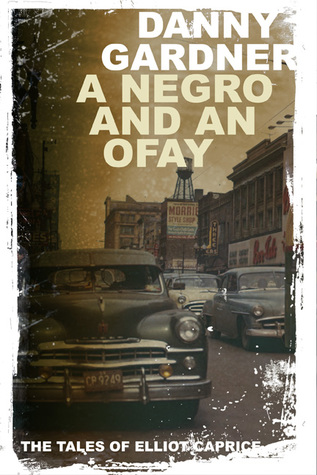 A Negro and an Ofay (The Tales of Elliot Caprice)