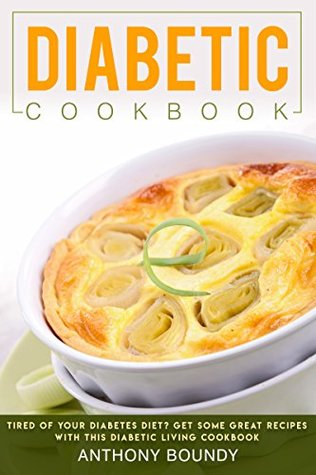 Diabetic Cookbook Tired Of Your Diabetes Diet Get Some