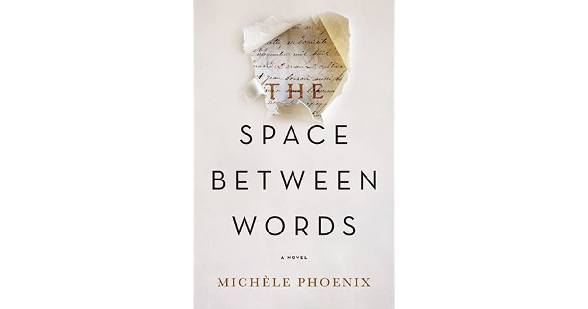 The Space Between Words by Michèle Phoenix