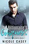 The Billionaire's Conquest (Mercury Billionaires #1)