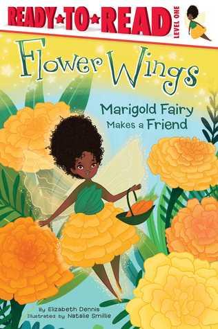 Marigold Fairy Makes a Friend by Elizabeth  Dennis