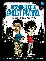 The Haunted House Next Door (Desmond Cole Ghost Patrol, #1)