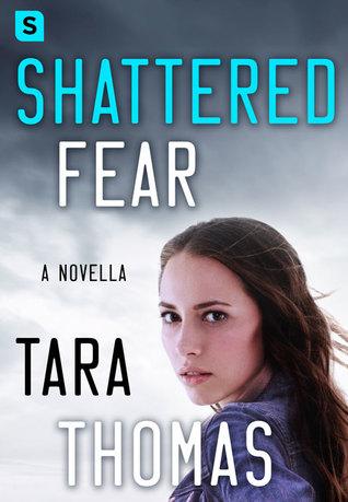 Shattered Fear by Tara Thomas