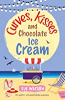Curves, Kisses and Chocolate Ice-Cream (The Ice-Cream Cafe #2)