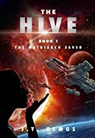 The Matriarch Saved: The Hive, Book 1