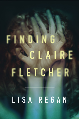 Finding Claire Fletcher (Claire Fletcher, #1) by Lisa Regan