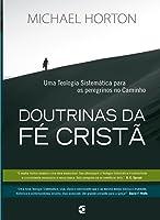 Doutrinas da Fé Cristã: Uma Teologia Sistemática para os peregrinos no Caminho